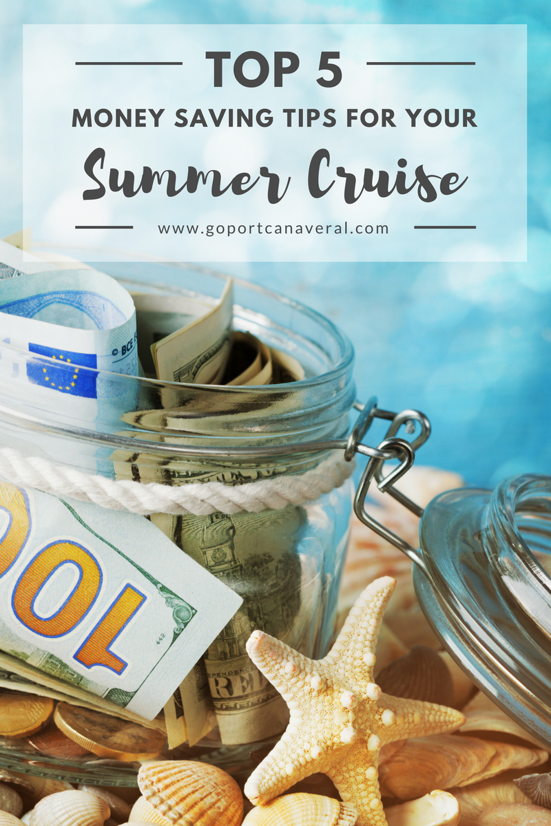 Top 5 Money Saving Tips For Your Summer Cruise | goport.com