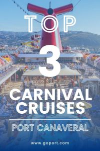 "Pinterest Pin that says ""Top 3 Carnival Cruises from Port Canaveral"""